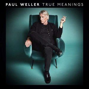 Paul Weller True Meanings Plak