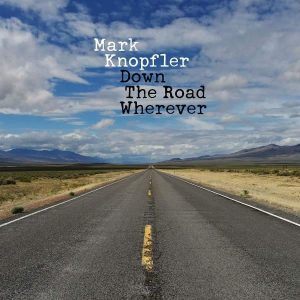 Mark Knopfler Down The Road Wherever Plak