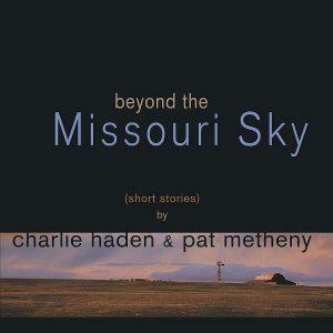 Charlie Haden, Pat Metheny Beyond The Missouri Sky Plak
