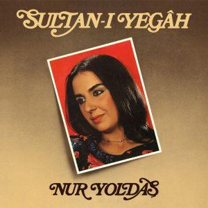 Nur Yoldaş Sultanı Yegah Plak
